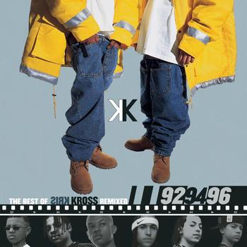 Kris Kross - The Best Of Kris Kross Remixed: '92, '94, '96