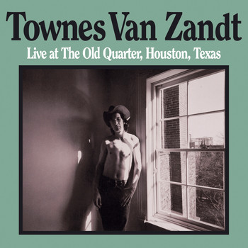 Townes Van Zandt - Live At The Old Quarter, Houston, Texas