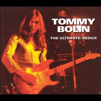 Tommy Bolin - The Ultimate: Redux [Original Recording Remastered]
