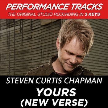 Steven Curtis Chapman - Yours (New Verse) [Performance Tracks] - EP