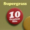Supergrass - 10 Greatest Hits