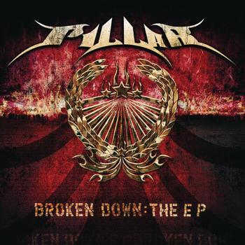 Pillar - Broken Down:  The EP