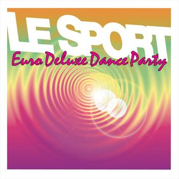 Le sport - Euro deluxe dance party