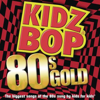 Kidz Bop Kids - Kidz Bop 80s Gold