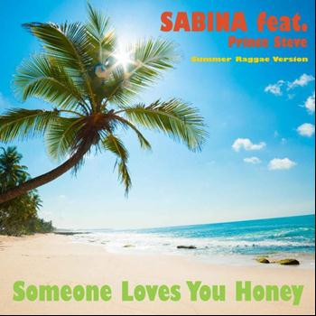 Sabina feat. Prince Steve - Someone Loves You, Honey!