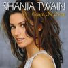 Shania Twain - Come On Over (International Version)
