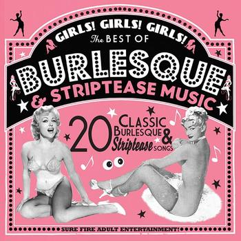 Various Artists - Girls! Girls! Girls!: The Best Of Burlesque & Striptease Musi