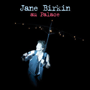 Jane Birkin - Au Palace [Deluxe]