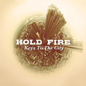 Hold Fire - Keys to the City