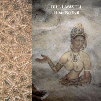 Bill Laswell - Hear No Evil