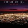 The Cinematics - New Mexico