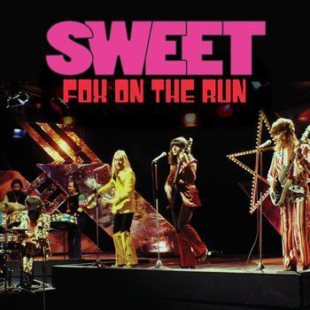 Sweet - Fox On The Run