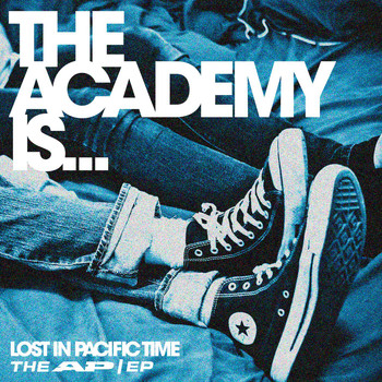 The Academy Is... - Lost In Pacific Time ; The AP/EP