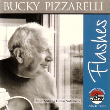 Bucky Pizzarelli - Flashes - A Lifetime In Words And Music (Solo 7-String Guitar, Vol. 3)