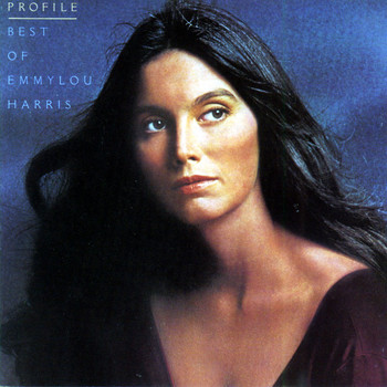 Emmylou Harris - Profile: Best Of Emmylou Harris