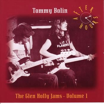 Tommy Bolin - After Hours: The Glen Holly Jams Volume One [Original Recording Remastered]