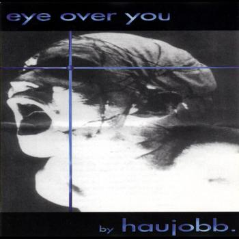 Haujobb - Eye Over You