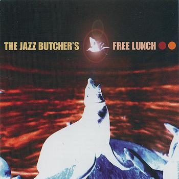 The Jazz Butcher - The Jazz Butcher's Free Lunch