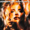 Deborah Harry - Debravation