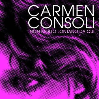 Carmen Consoli - Non Molto Lontano Da Qui