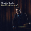 MARTIN TAYLOR - Double Standards
