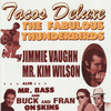 The Fabulous Thunderbirds - Tacos Deluxe