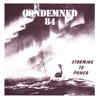 Condemned 84 - Storming To Power