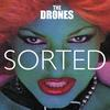 The Drones - Sorted