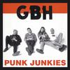 GBH - Punk Junkies
