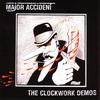 Major Accident - The Clockwork Demos
