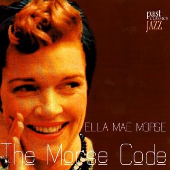 Ella Mae Morse - The Morse Code