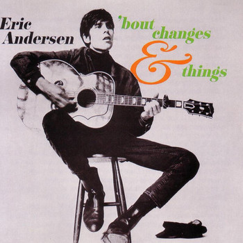 Eric Andersen - 'Bout Changes And Things