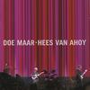 Doe Maar - Hees Van Ahoy