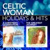 Celtic Woman - Holidays & Hits