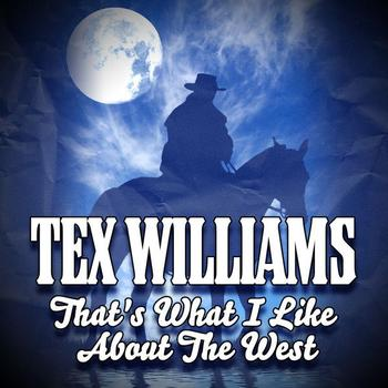 Tex Williams - That's What I Like About The West