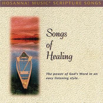 Hosanna! Music Scripture Songs - Hosanna! Music Scripture Songs - Songs Of Healing