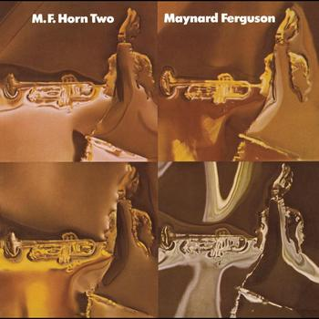 Maynard Ferguson - M.F. Horn Two