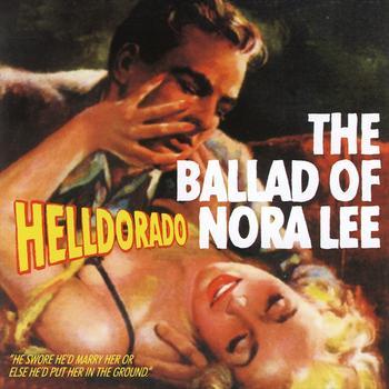 Helldorado - The Ballad of Nora Lee