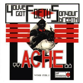 Foetus - Ache