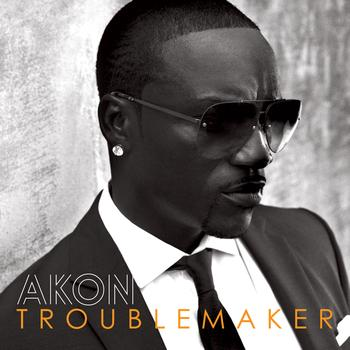 Akon / Sweet Rush - Troublemaker