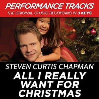 Steven Curtis Chapman - All I Really Want for Christmas (Performance Tracks) - EP