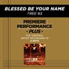 Tree63 - Premiere Performance Plus: Blessed Be Your Name