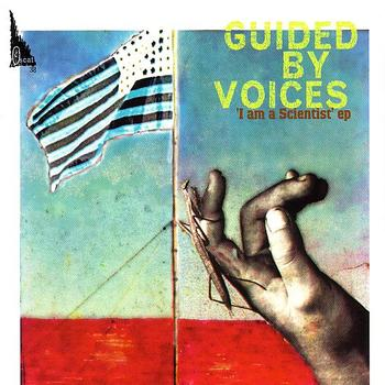 Guided By Voices - I Am A Scientist EP