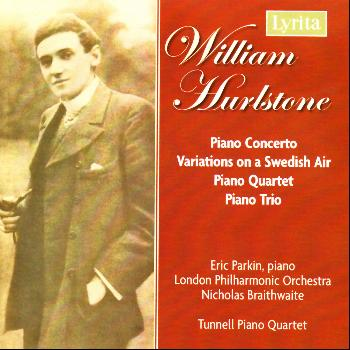 Various Artists - Hurlstone: Piano Concerto, Fantasie-Variations on a Swedish Air, Piano Trio in G and Piano Quartet in E Minor