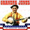 Grandpa Jones - An American Original