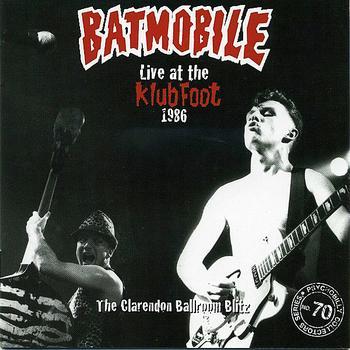 Batmobile - Live At The Klubfoot 1986