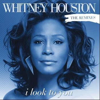 Whitney Houston - I Look To You Remixes