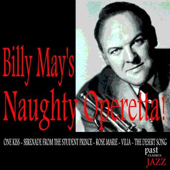 Billy May - Billy May's Naughty Operetta!