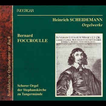 Bernard Foccroulle - Scheidemann: Orgelwerke