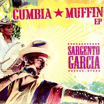 Sergent Garcia - Cumbia Muffin